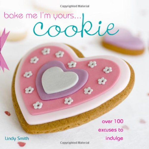 Bake Me I'm Yours... Cookie 9780715329269