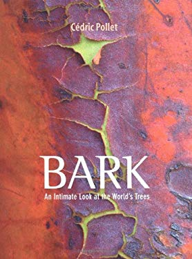 Bark: An Intimate Look at the World's Trees 9780711231375