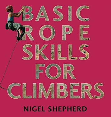 Basic Rope Skills for Climbers 9780711228665