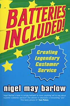 Batteries Included! Batteries Included!: Creating Legendary Service Creating Legendary Service 9780712680684