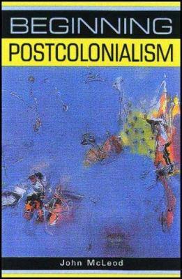 Beginning Postcolonialism 9780719052088