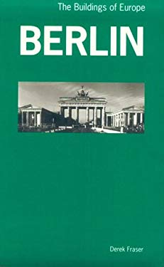 Berlin: The Buildings of Europe 9780719040221