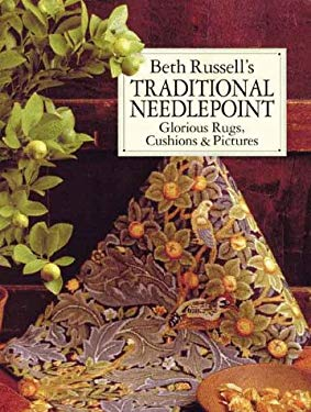 Beth Russell's Traditional Needlepoint: Glorious Rugs, Cushions & Pictures 9780715309605