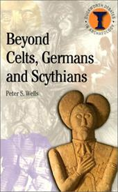 Beyond Celts, Germans and Sycythians: Archaeology and Identity in Iron Age Europe