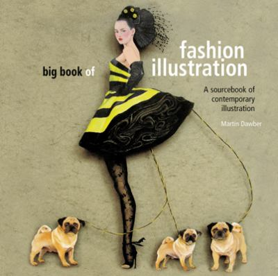 Big Book of Fashion Illustration: A Sourcebook of Contemporary Illustration 9780713490459