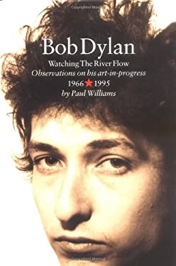 Bob Dylan: Watching the River Flow 9780711955707
