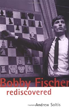 Bobby Fischer Rediscovered 9780713488463