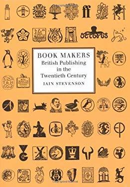 Book Makers: British Publishing in the Twentieth Century