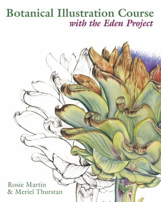 Botanical Illustration Course: With the Eden Project 9780713490053