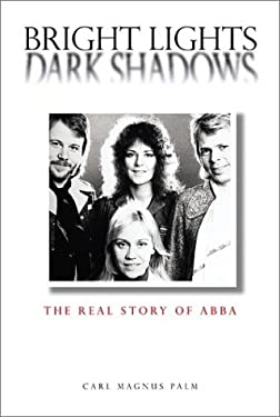 Bright Lights Dark Shadows: The Real Story of Abba 9780711983892