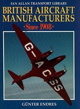 British Aircraft Manufacturers 9780711024090
