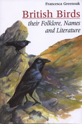 British Birds: Their Folklore, Names, and Literature