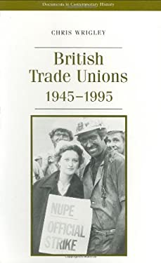 British Trade Unions and Government, 1945-1995 9780719041471