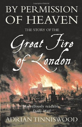 By Permission of Heaven: The Story of the Great Fire of London 9780712668477