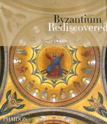 Byzantium Rediscovered 9780714846385