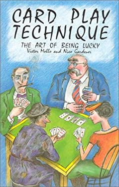 Card Play Technique: The Art of Being Lucky 9780713479164