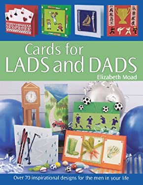 Cards for Men and Boys: Over 70 Inspirational Designs for the Men in Your Life 9780715322871