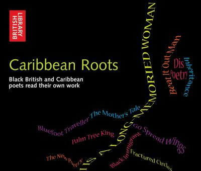 Caribbean Roots: Black British and Caribbean Poets Read Their Own Work 9780712351164