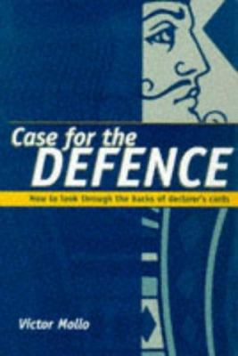Case for the Defence: How to Look Through the Backs of Declarer's Cards 9780713482935
