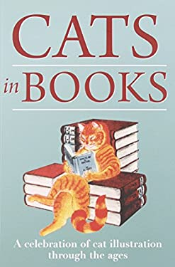 Cats in Books: A Celebration of Cat Illustration Through the Ages 9780712350235
