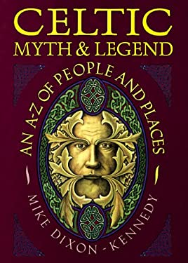 Celtic Myth & Legend: An A-Z of People and Places 9780713726138