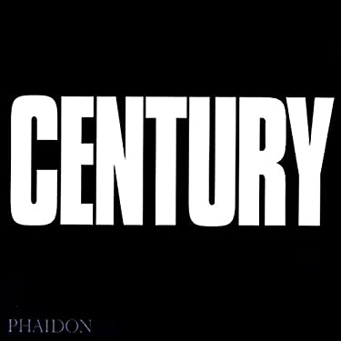 Century: One Hundred Years of Human Progress, Regression, Suffering and Hope 9780714838489