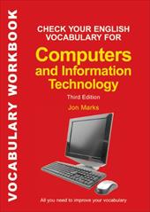Check Your English Vocabulary for Computers and Information Technology Vocabulary Workbook: All You Need to Improve Your Vocabular 2604876
