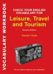 Check Your English Vocabulary for Leisure, Travel and Tourism 2605004