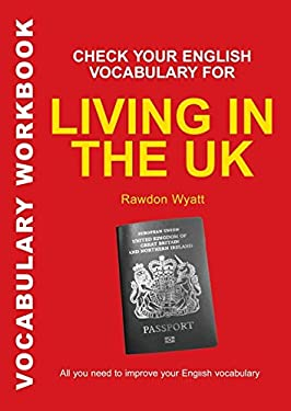 Check Your English Vocabulary for Living in the UK 9780713679144