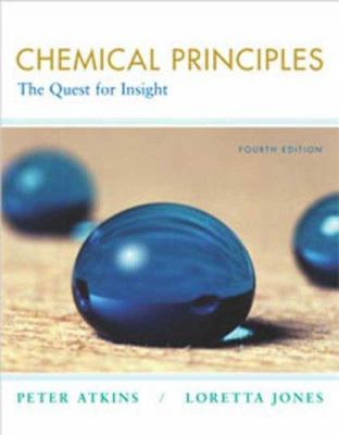 Chemical Principles: The Quest for Insight - 4th Edition
