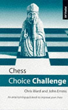 Chess Choice Challenge: An Entertaining Quiz Book to Improve Your Chess 9780713482249