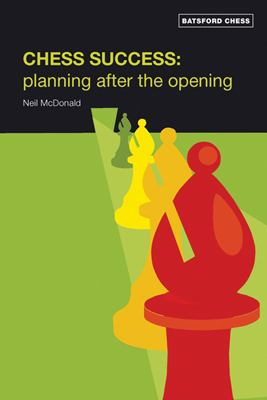 Chess Success: Planning After the Opening 9780713490718