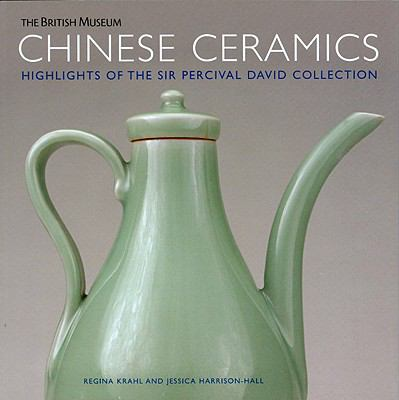 Chinese Ceramics: Highlights of the Sir Percival David Collection 9780714124544