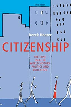 Citizenship: The Civic Ideal in World History, Politics and Education, Third Edition 9780719068409