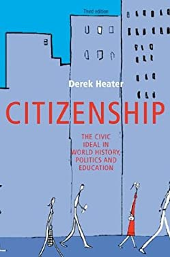 Citizenship: The Civic Ideal in World History, Politics and Education, Third Edition 9780719068416