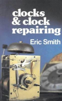 Clocks and Clock Repairing 9780718827083