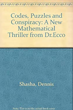 Codes, Puzzles, and Conspiracy: A New Mathematical Thriller from Doctor Ecco 9780716722755