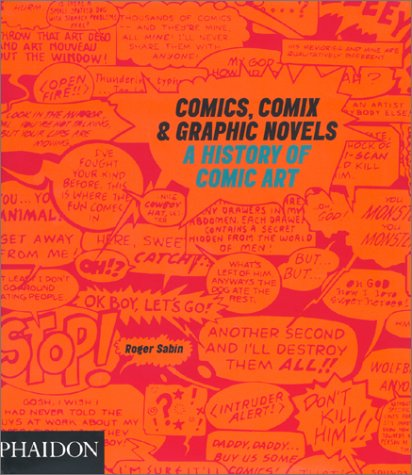 Comics, Comix & Graphic Novels: A History of Comic Art 9780714839936