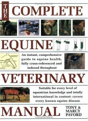 Complete Equine Veterinary Manual: A Comprehensive Guide to Horse Health 9780715313930