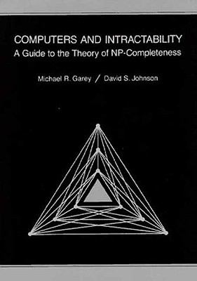 Computers and Intractability: A Guide to the Theory of NP-Completeness 9780716710455