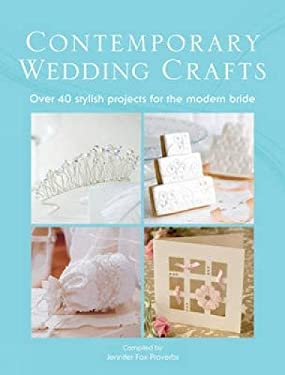 Contemporary Wedding Crafts: Over 40 Stylish Projects for the Modern Bride 9780715337608