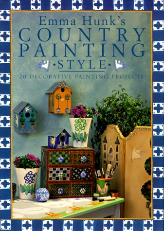 Country Painting Style: 20 Decorative Painting Projects 9780715309469