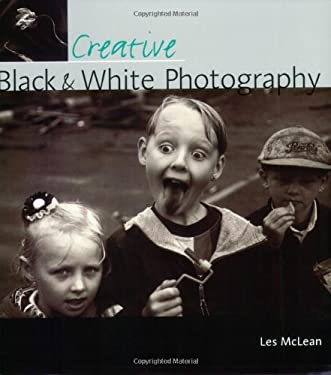 Creative Black & White Photography 9780715314487