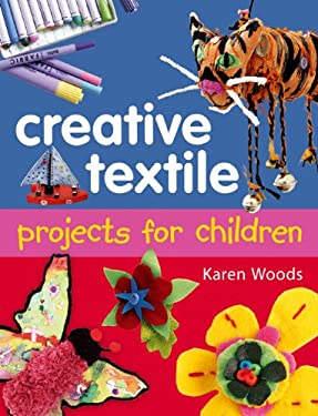 Creative Textiles Projects for Children 9780713685411