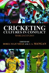 Cricketing Cultures in Conflict: Cricketing World Cup 2003 2611033