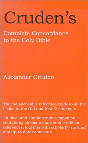 Cruden's Complete Concordance to the Holy Bible: With Notes and Biblical Proper Names Under One Alphabetical Arrangement 9780718823405