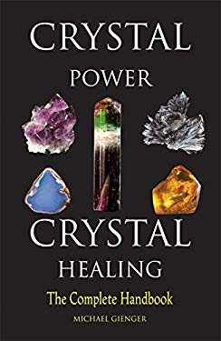 Crystal Power, Crystal Healing: The Complete Handbook 9780713726770