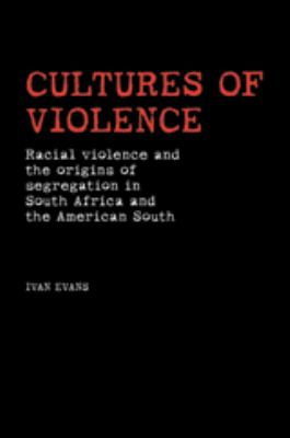 Cultures of Violence: Lynching and Racial Killing in South Africa and the American South 9780719079047