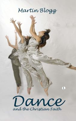 Dance and the Christian Faith: A Form of Knowing 9780718892494