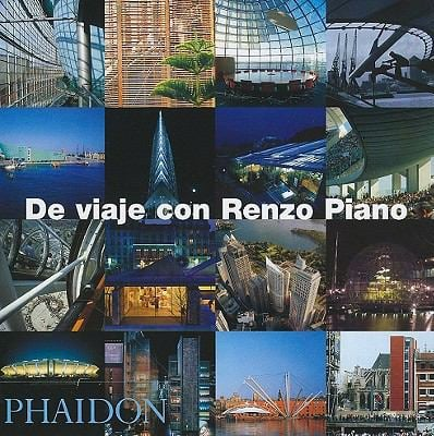 De Viaje Con Renzo Piano = On Tour with Renzo Piano 9780714898421